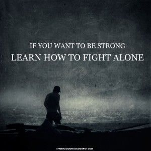 fight alone